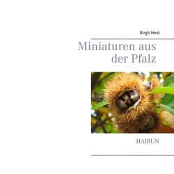 Miniaturen aus der Pfalz von Heid,  Birgit