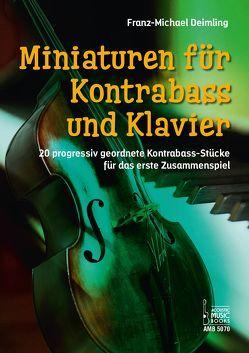 Miniaturen für Kontrabass und Klavier. von Deimling,  Franz-Michael