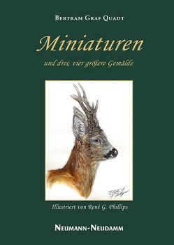 Miniaturen und drei, vier größere Gemälde von Quadt,  Bertram von