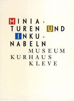 Miniaturen und Inkunabeln von de Werd,  Guido, Gossens,  Annegret, Lemmens,  Gerard, Mönig,  Roland