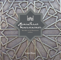 Miniatures marocaines. von Meyer,  Evelyn