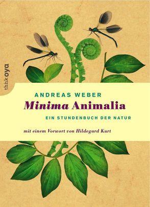 Minima Animalia von Kurt,  Hildegard, Weber,  Andreas