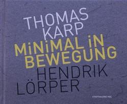 Minimal in Bewegung von Karp,  Thomas, Kruska,  Peter, Landeshauptstadt Kiel,  Stadtgalerie Kiel, Lörper,  Hendrik