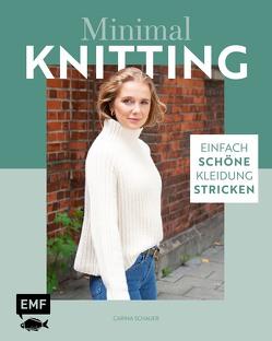 Minimal Knitting – Einfach schöne Kleidung stricken von Schauer,  Carina