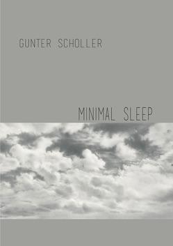 MINIMAL SLEEP von Scholler,  Gunter