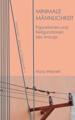Minimale Männlichkeit von Weinelt,  Nora