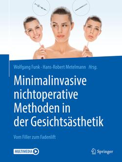 Minimalinvasive nichtoperative Methoden in der Gesichtsästhetik von Funk,  Wolfgang, Metelmann,  Hans-Robert