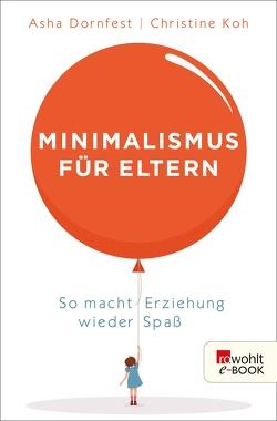 Minimalismus für Eltern von Dornfest,  Asha, Koh,  Christine, te Gude,  Susanne