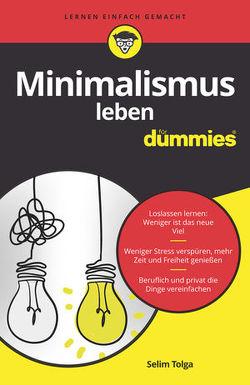 Minimalismus leben für Dummies von Tolga,  Selim