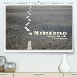Minimalismus – weniger ist mehr (Premium, hochwertiger DIN A2 Wandkalender 2021, Kunstdruck in Hochglanz) von Rahn,  Karsten