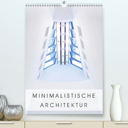 Minimalistische Architektur (Premium, hochwertiger DIN A2 Wandkalender 2021, Kunstdruck in Hochglanz) von Jelen,  Hiacynta