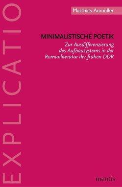 Minimalistische Poetik von Aumüller,  Matthias