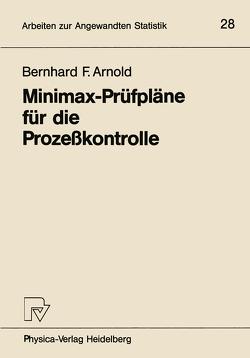 Minimax-Prüfpläne für die Prozeßkontrolle von Arnold,  Bernhard F.
