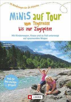 Minis auf Tour vom Tegernsee bis zur Zugspitze von Lurz,  Dominique und Martin