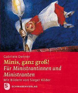 Minis, ganz groß! von Denner,  Gabriele, Köder,  Sieger