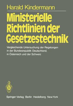 Ministerielle Richtlinien der Gesetzestechnik von Kindermann,  H.