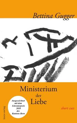 Ministerium der Liebe von Gugger,  Bettina, Haslbeck,  Katrin