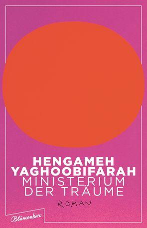 Ministerium der Träume von Yaghoobifarah,  Hengameh