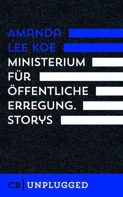 Ministerium für öffentliche Erregung von Beck,  Zoe, Koe,  Amanda Lee