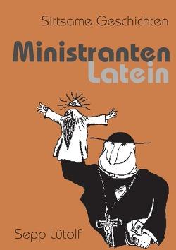 Ministranten Latein von Lütolf,  Joseph