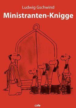 Ministrantenknigge von Gschwind,  Ludwig, Kuller,  Christiane
