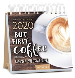 Miniwochenkalender 2020 But first coffee – Kleiner Bürokalender