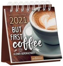 Miniwochenkalender 2021 … But first coffee. Kleiner Bürokalender