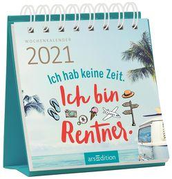 Miniwochenkalender Ich hab keine Zeit. Ich bin Rentner. 2021