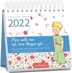 Miniwochenkalender Man sieht nur mit dem Herzen gut … 2022 von de Saint-Exupéry,  Antoine