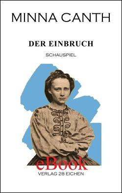 Minna Canth: Ausgewählte Werke / Der Einbruch von Canth,  Minna, Erler,  Nadine