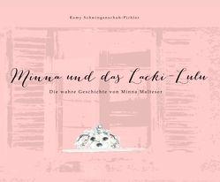 Minna und das Lacki-Lulu von Schwingenschuh-Pichler,  Mag. Romy