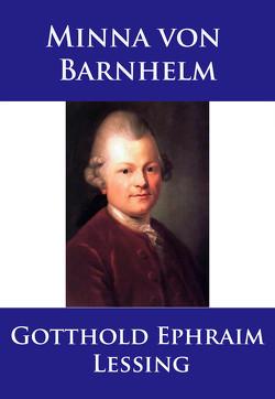 Minna von Barnhelm von Lessing,  Gotthold Ephraim