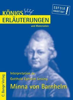 Minna von Barnhelm von Gotthold Ephraim Lessing. Textanalyse und Interpretation. von Lessing,  Gotthold E, Matzkowski,  Bernd