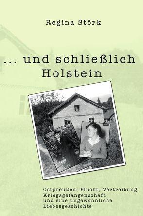 Minnas Bücher – Zeitgeschichten / . . . und schließlich Holstein von Störk,  Regina