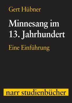 Minnesang im 13. Jahrhundert von Hübner,  Gert