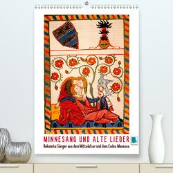 Minnesang und alte Lieder: Bekannte Sänger aus dem Mittelalter und dem Codex Manesse (Premium, hochwertiger DIN A2 Wandkalender 2020, Kunstdruck in Hochglanz) von CALVENDO