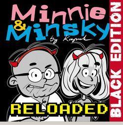 Minnie & Minsky Reloaded Black Edition von Kaymak,  Nuesret