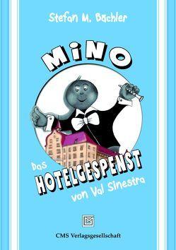 MiNO – Das Hotelgespenst von Val Sinestra von Bächler,  Stefan M.