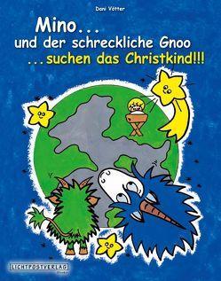 Mino…und der schreckliche Gnoo…suchen das Christkind!!! von Vötter,  Dani