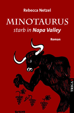 Minotaurus starb in Nappa Valley von Netzel,  Rebecca