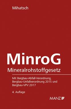 MinroG – Mineralrohstoffgesetz von Mihatsch,  Arnold