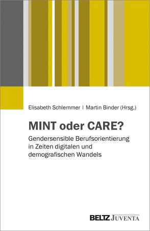 MINT oder CARE? von Binder,  Martin, Schlemmer,  Elisabeth