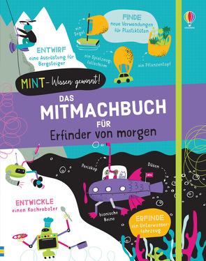 MINT – Wissen gewinnt! Das Mitmachbuch für Erfinder von morgen von Baan,  Petra, James,  Alice, Mumbray,  Tom
