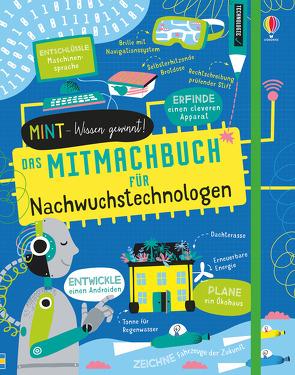 MINT – Wissen gewinnt! Das Mitmachbuch für Nachwuchstechnologen von Baan,  Petra, James,  Alice, Mumbray,  Tom