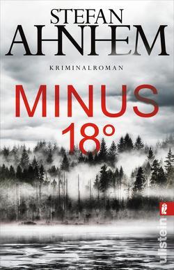 Ein Fabian-Risk-Krimi / Minus 18 Grad von Ahnhem,  Stefan, Frey,  Katrin