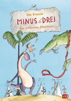 Minus Drei – Die schönsten Abenteuer von Krause,  Ute