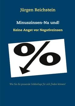 Minuszinsen-Na und! von Reichstein,  Jürgen