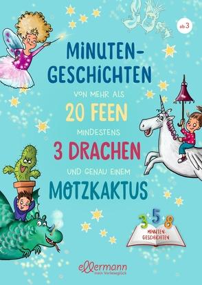 Minutengeschichten von mehr als 20 Feen, mindestens 3 Drachen und genau einem Motzkaktus von Ameling,  Anne, Breitenöder,  Julia, Hardt,  Iris, Ishida,  Naeko