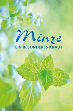 Minze – ein besonderes Kraut von Wengel,  Tassilo