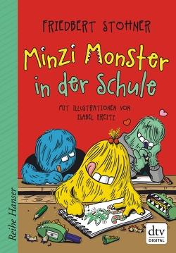 Minzi Monster in der Schule von Kreitz,  Isabel, Stohner,  Friedbert